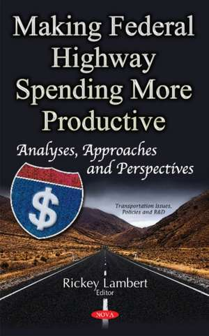 Making Federal Highway Spending More Productive imagine