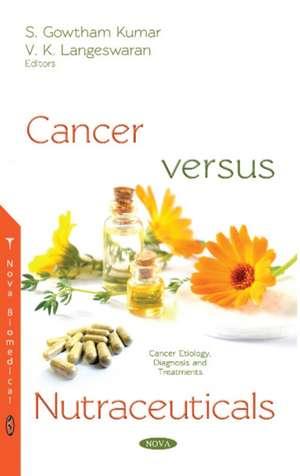 Cancer Versus Nutraceuticals