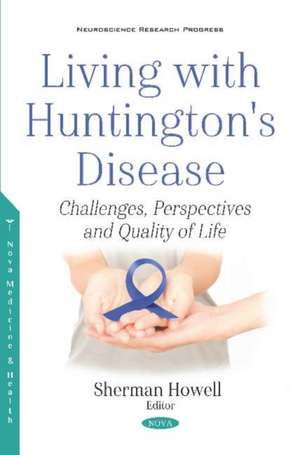 Living with Huntington's Disease: Challenges, Perspectives and Quality of Life