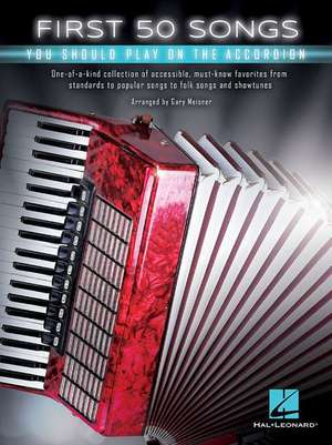First 50 Songs You Should Play on the Accordion de Gary Meisner