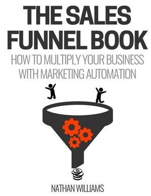 The Sales Funnel Book de Nathan Williams