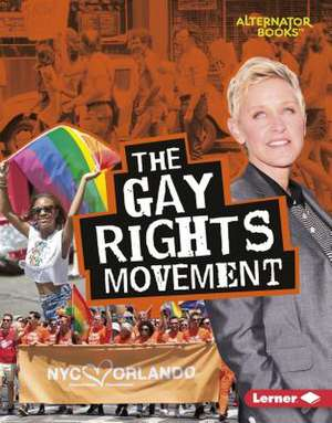The Gay Rights Movement de Eric Braun