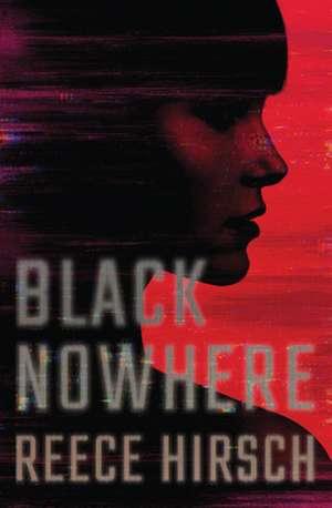 Black Nowhere de Reece Hirsch