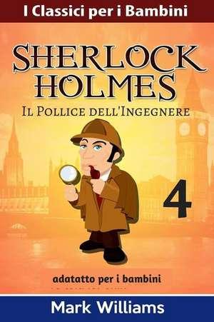 Sherlock Holmes Adattato Per I Bambini de Mark Williams