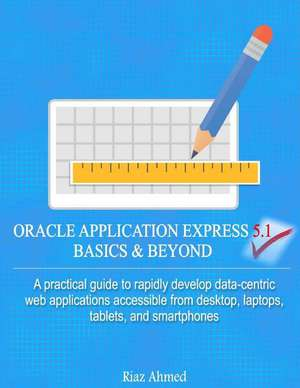 Oracle Application Express 5.1 Basics & Beyond