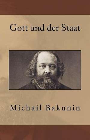 Gott Und Der Staat de Michail Bakunin
