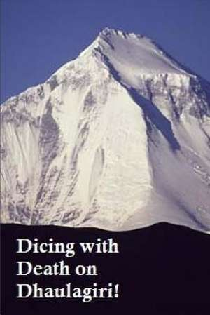 Dicing with Death on Dhaulagiri! de Karki, Chakra