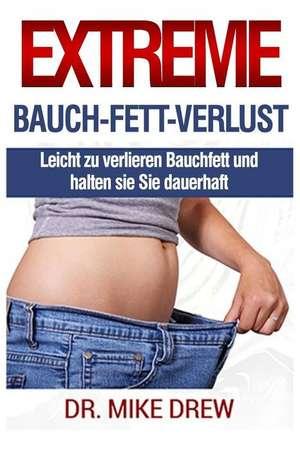Extreme Bauch Fett Verlust de Drew, Dr Mike