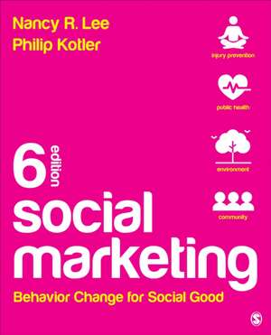 Social Marketing: Behavior Change for Social Good de Nancy R. Lee