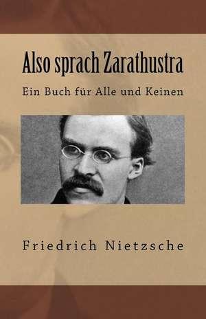 Also Sprach Zarathustra de Friedrich Wilhelm Nietzsche