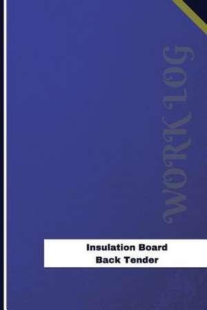 Insulation Board Back Tender Work Log de Logs, Orange