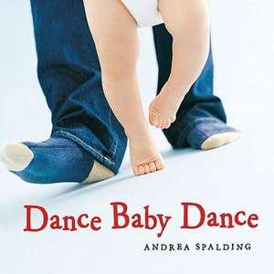 Dance Baby Dance de Andrea Spalding