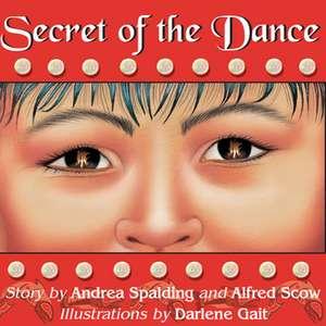 Secret of the Dance de Andrea Spalding