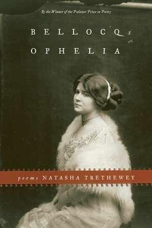 Bellocq's Ophelia: Poems de Natasha Trethewey