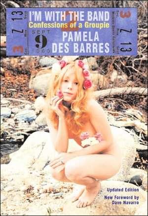 I'm with the Band: Confessions of a Groupie de Pamela Des Des Barres