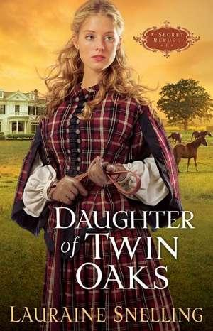 Daughter of Twin Oaks de Lauraine Snelling