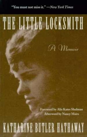 The Little Locksmith: A Memoir de Katharine Butler Hathaway