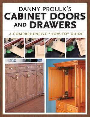 Danny Proulx's Cabinet Doors and Drawers de Danny Proulx