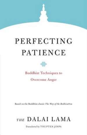 Perfecting Patience de H.H. The Dalai Lama