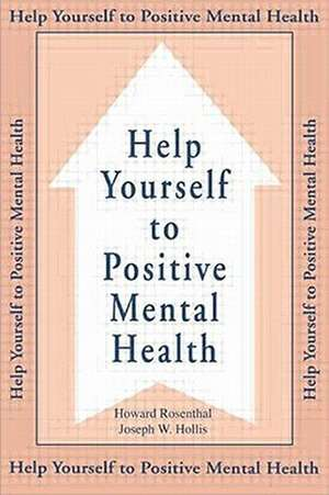 Help Yourself to Positive Mental Health de Howard Rosenthal