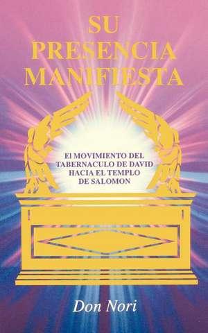 His Manifest Presence: Spanish de DON F NORI
