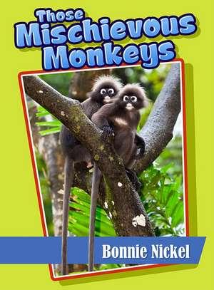 Those Mischievous Monkeys