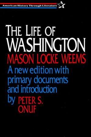 The Life of Washington de Mason Locke Weems