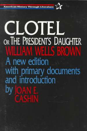 Clotel, or the President's Daughter de William Wells Brown