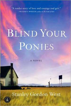 Blind Your Ponies de Stanley Gordon West