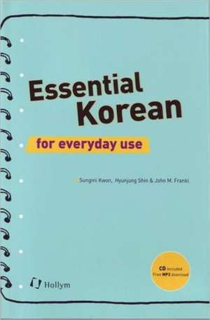 Essential Korean For Everyday Use (with Cd) de Sungmi Kwon