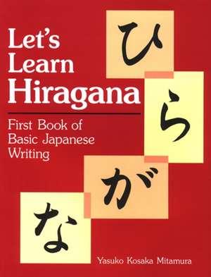 Let's Learn Hiragana: First Book Of Basic Japanese Writing de Yauko Mitamura