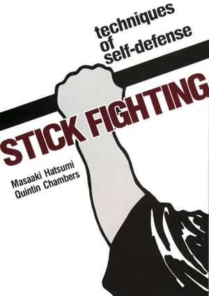 Stick Fighting: Techniques Of Self-defense de Masaaki Hatsumi