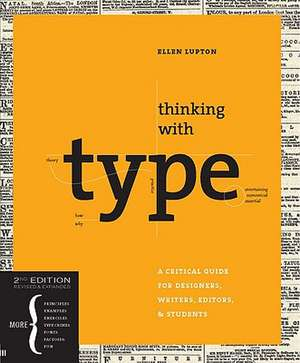 Thinking with type:  A Critical Guide for Designers, Writers, Editors, & Students de Ellen Lupton