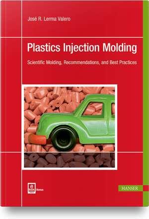 Plastics Injection Molding de José R. Lerma Valero
