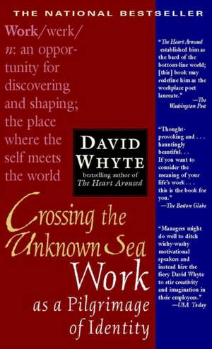 Crossing the Unknown Sea de David Whyte