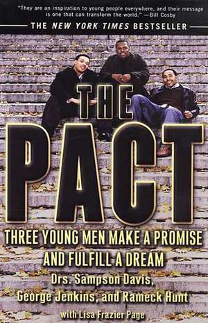 The Pact: Three Young Men Make a Promise and Fulfill a Dream de Sampson Davis