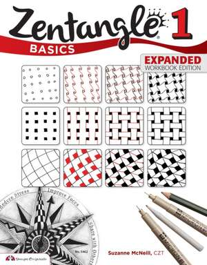 Zentangle Basics 1:  Fresh Designs and Easy Instructions for Beginners de CZT Suzanne McNeill
