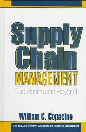 Supply Chain Management:  Ahe Basics and Beyond de William C. Copacino