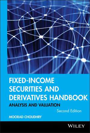 Fixed–Income Securities and Derivatives Handbook: Analysis and Valuation de Moorad Choudhry