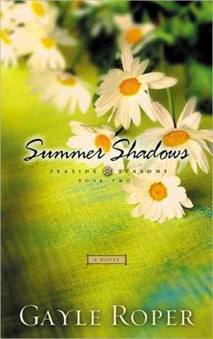 Summer Shadows de Gayle G. Roper