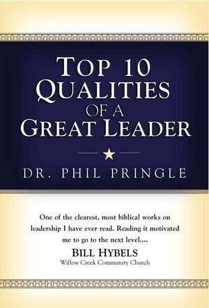 Top 10 Qualities of a Great Leader de Phil Pringle