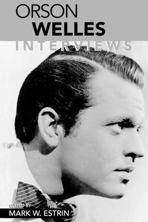 Orson Welles:  Interviews de Mark W. Estrin