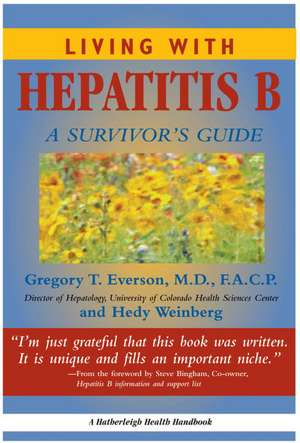 Living with Hepatitis B: A Survivor's Guide de Gregory T. Everson
