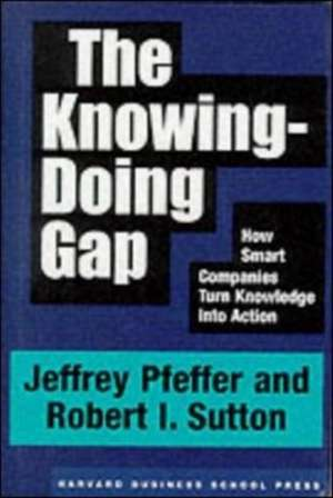 The Knowing-Doing Gap de Jeffrey Pfeffer