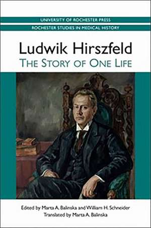 Ludwik Hirszfeld – The Story of One Life