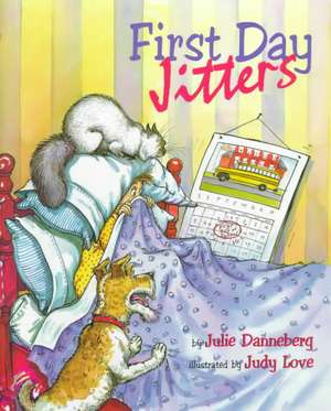 First Day Jitters de Julie Danneberg