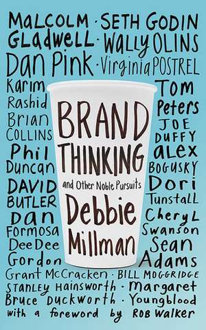 Brand Thinking and Other Noble Pursuits de Debbie Millman