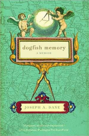 Dogfish Memory – A Memoir de Joseph Dane