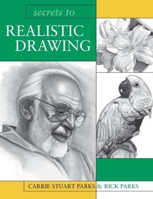 Secrets to Realistic Drawing de Carrie Stuart Parks