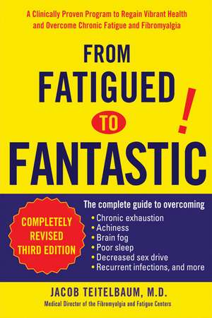 From Fatigued to Fantastic!:  A Clinically Proven Program to Regain Vibrant Health and Overcome Chronic Fatigue and Fibromyalgia de Jacob Teitelbaum